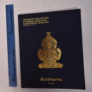 The Maitri Collection of Indian, Himalayan & Southeast Asian Art. Bonhams