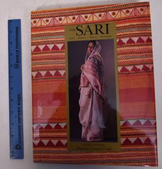 The Sari: Styles, Patterns, History, Technique. Linda Lynton, Sanjay K. Singh