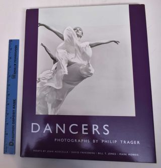 Dancers: Photographs by Philip Trager. Joan Ross Acocella, David Freedberg