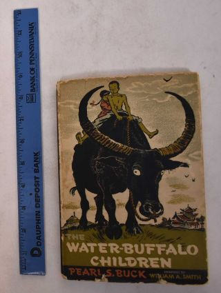 The Water-Buffalo Children. Pearl S. Buck, William A. Smith