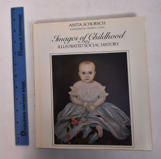 Images of Childhood: An Illustrated Social History. Anita Schorsch