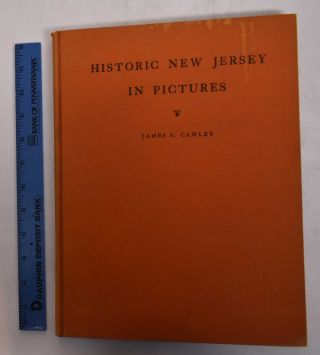 Historic New Jersey in Pictures. James S. Cawley