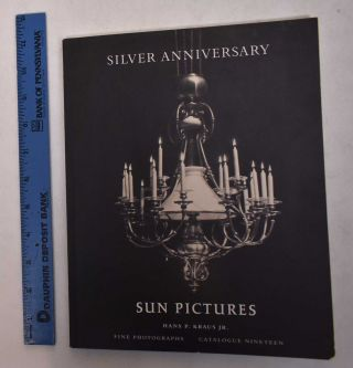Sun Pictures: Silver Anniversary [Catalogue Nineteen]. Larry J. Schaaf, Russell Lord