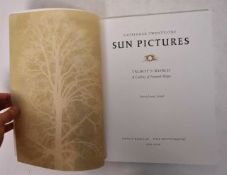 Sun Pictures: Talbot's World, A Gallery of Natural Magic [Catalogue Twenty-One]