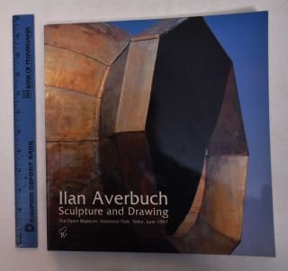 Ilan Averbuch: Sculpture and Drawing. Annie Goldenberg