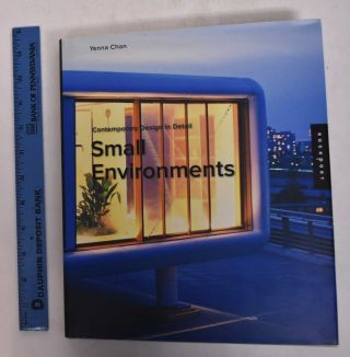Small Environments: Contemporary Design in Detail. Yenna Chan