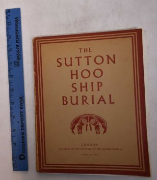 The Sutton Hoo Ship-Burial: A Provisional Guide