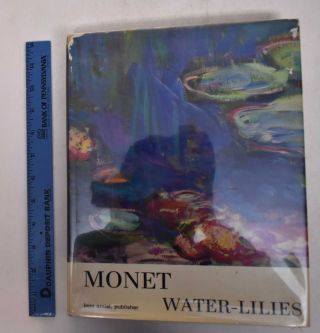 Monet Water Lilies or The Mirror of Time. Denis Rouart, Jean-Dominique Rey, Robert Maillard