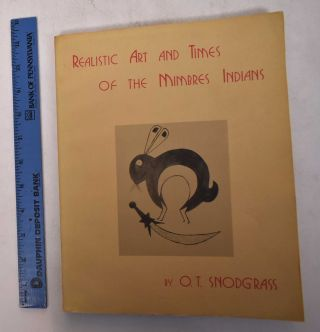 Realistic Art and Times of the Mimbres Indians. O T. Snodgrass