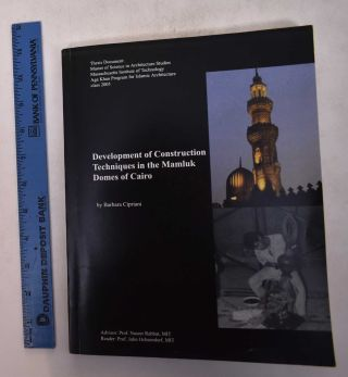 Development of Construction Techniques in the Mamluk Domes of Cairo. Barbara Cipriani