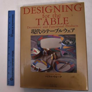Designing for the Table: Decorative and Functional Products. Michael Wolk