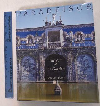 Paradeisos: The Art of the Garden. Germain Bazin