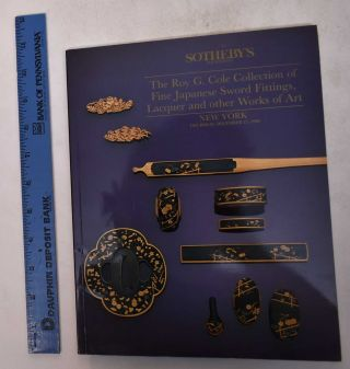 The Roy G. Cole Collection of Fine Japanese Sword Fittings, Lacquer and other Works of Art....