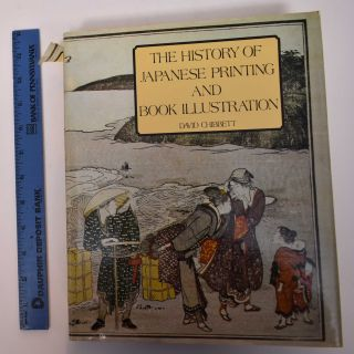 The History of Japanese Printing and Book Illustration. David Chibbett