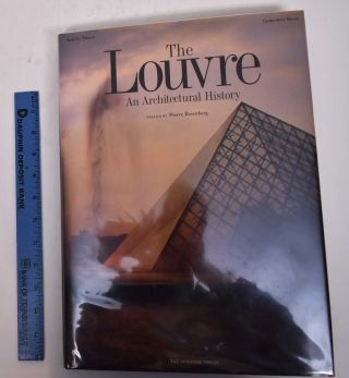 The Louvre: An Architectural History. Genevieve Bresc-Bautier, Keiichi Tahara