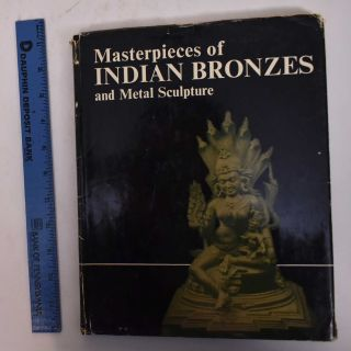 Masterpieces Of Indian Bronzes And Metal Sculpture. Rustam J. Mehta