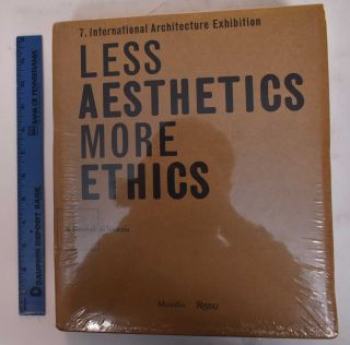 Less Aesthetics More Ethics. Massimiliano Fuksas, Doriana O. Madrelli