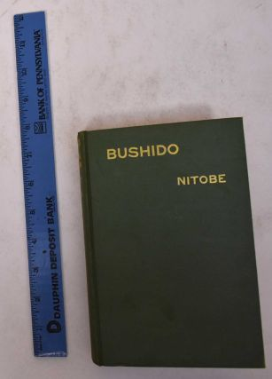 Bushido: The Soul of Japan, An Exposition of Japanese Thought. Inazo Nitobe