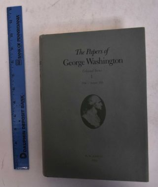 The Papers of George Washington, Colonial Series Volume I, 1748-August 1755. William Wright...