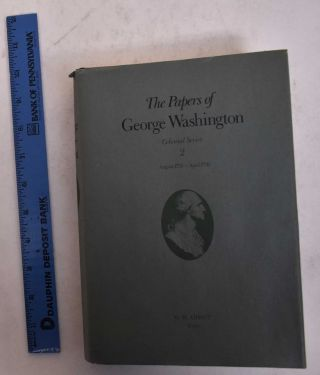 The Papers of George Washington, Colonial Series Volume 2, August 1755-April 1756. William Wright...
