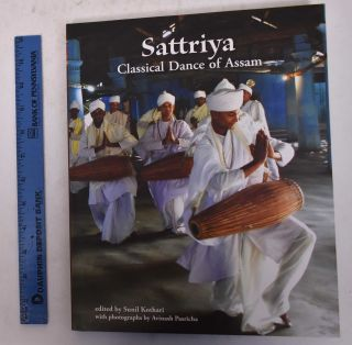 Sattriya: Classical Dance of Assam. Sunil Kothari, ed