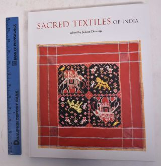 Sacred Textiles of India. Jasleen Dhamija