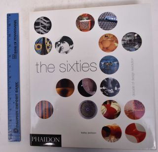 The Sixties: Decade of Design Revolution. Lesley Jackson