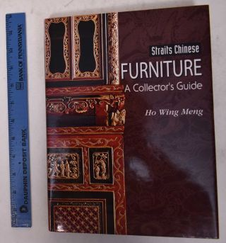Strait's Chinese Furniture: A Collector's Guide. Ho Wing Meng