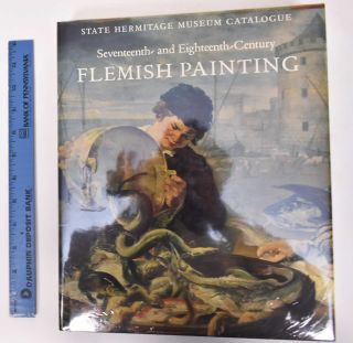 State Hermitage Musuem Catalogue: Seventeenth and Eighteenth Century Flemish Painting....