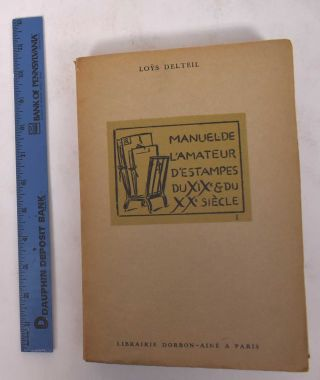 Manuel de L'Amateur D'Estampes des XIXe and XXe Siècles, Two Volume Set. Loys Delteil