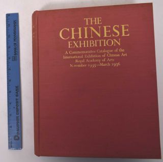 The Chinese Exhibition: A Commemorative Catalogue of the International Exhibition of Chinese Art....