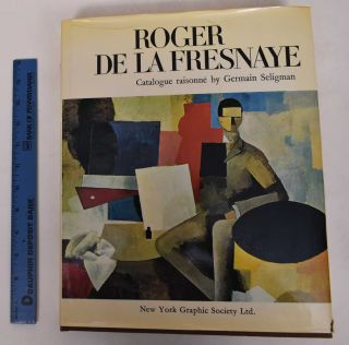 Roger de la Fresnaye: Catalogue Raisonne. Germain Seligman