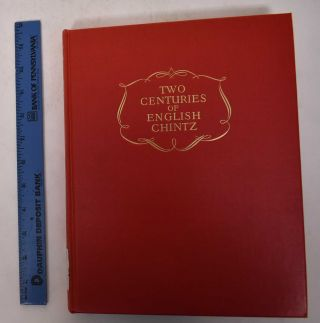 Two Centuries of English Chintz 1750-1950. Cyril G. E. Bunt, Ernest A. Rose