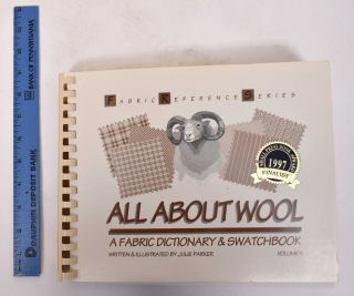 All About Wool: A Fabric Dictionary and Swatchbook, Volume III. Julie Parker