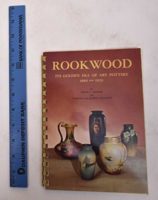 Rookwood: Its Golden Era of Art Pottery, 1880-1929. Barbara Argranoff, Joseph Agranoff, Edwin J....