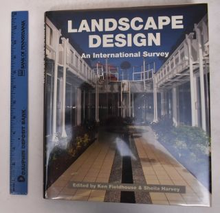 Landscape Design: An International Survey. Ken Fieldhouse, Sheila Harvey