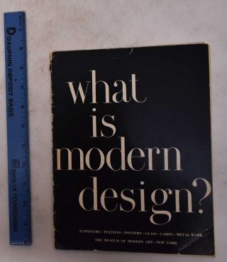 What is Modern Design? : Introductory Series to the Modern Arts 3. Edgar Kaufmann, Jr