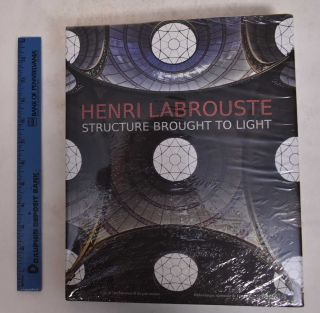 Henri Labrouste: Structure Brought to Light. Corinne Belier, Marc Le Couer, Barry Bergdoll,...