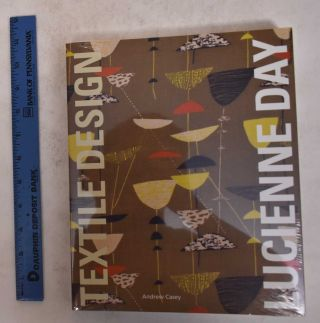 Lucienne Day: Textile Design: In the Spirit of the Age. Andrew Casey