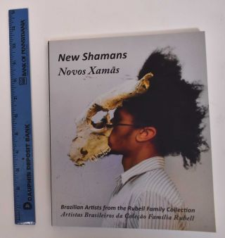 New Shams/Novos Xamas: Brazilian Artists from the Rubell Family Collection/Artistas Brasileiros...