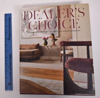 Dealer's Choice: At Home with Purveyors of Antique and Vintage Furnishings. Craig Kellogg