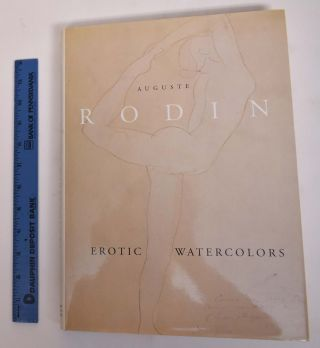 Auguste Rodin: Erotic Watercolors. Anne-Marie Bonnet, introduction