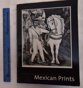 Mexican Prints from the Collection of Reba and Dave Williams. Edward J. Sullivan, Dave H....