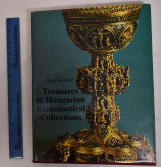 Treasures in Hungarian Ecclesiastical Collections. Katalin David