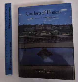 Gardens of Illusion: The Genius of Andre Le Nostre. F. Hamilton Hazlehurst
