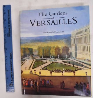 The Gardens of Versailles. Pierre-Andre Lablaude