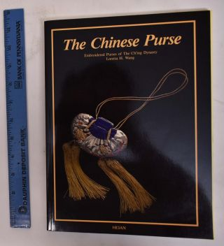 The Chinese Purse: Embroidered Purses of the Ch'ing Dynasty. Loretta H. Wang