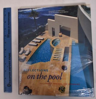 Reflections on the Pool: California Designs for Swimming. Cleo Baldon, Melba Levick, Ib Melchior