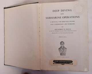 Deep Diving and Submarine Operations: A Manual for Deep Sea Divers and Compressed Air Workers