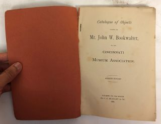 Catalogue of the Objects Loaned by Mr. John W. Bookwalter to the Cinicinnati Musuem Association